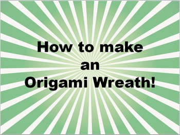 How to make an Origami Christmas Wreath! (PowerPoint Prese