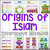 Origins of Islam Interactive Notebook and Graphic Organizers