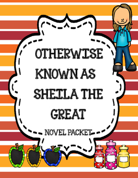 Otherwise Known As Sheila the Great Novel Study