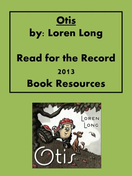 Otis by: Loren Long - Read for the Record 2013 - Resources