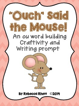 """Ouch"" said the Mouse!  Dipthong ou word building craftivi"