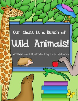 Our Class Is a Bunch of Wild Animals! Behavioral Skills St