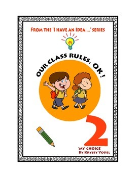 Our Class Rules!  NUMBER 2 from the I HAVE AN IDEA Series
