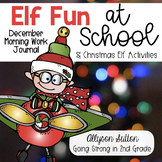 Elf Fun At School!  December Morning Work Journal & Christ
