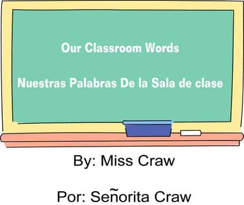 Our Classroom Words - Nuestras Palabras de la Sala de clase