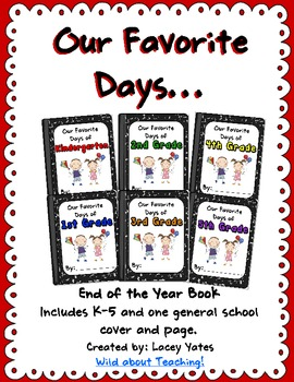 Our Favorite Days...-An End of the Year Class Book