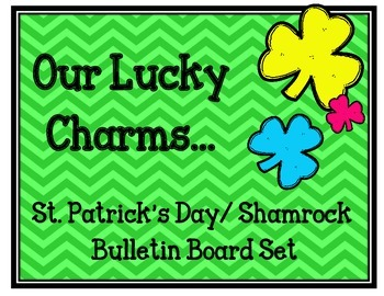 Our Lucky Charms Bulletin Board Set.  Shamrocks St. Patric