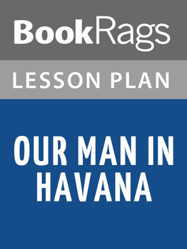 Our Man in Havana Lesson Plans