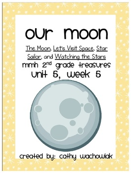 Our Moon, MMH Treasures 2nd Grade, Unit 5 Week 5