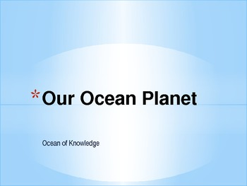 Our Ocean Planet - Oceans of Knowledge PowerPoint
