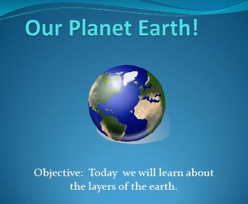 Our Planet Earth-Companion Presentation for Layers of the