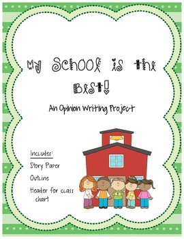 Our School is the Best!  An opinion writing project