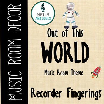 Out of This WORLD Music Room Theme - Recorder Fingerings,