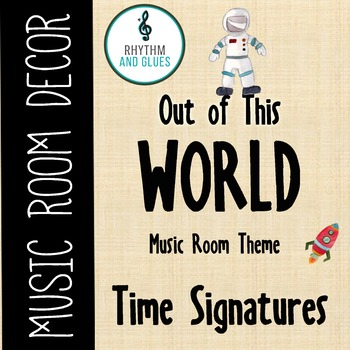 Out of This WORLD Music Room Theme - Time Signatures, Rhyt
