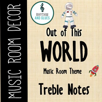 Out of This WORLD Music Room Theme - Treble Notes, Rhythm