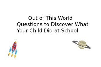 "Out of This World Questions: Beyond ""How was school?"""