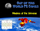 """Out of this World PE Games!- """"Masters of the Universe"""""""