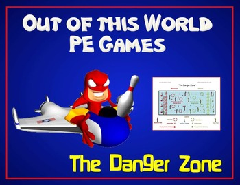 """Out of this World PE Games!- """"The Danger Zone"""""""