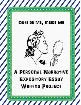 """Outside Me, Inside Me"" Personal Narrative Expository Essa"