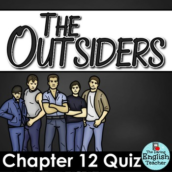 Outsiders Chapter 12 Quiz