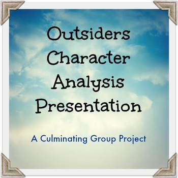 The Outsiders Character Analysis Presentation: A Culminati