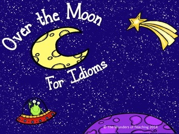 Over the Moon for Idioms: Anchor chart, illustrating idiom