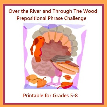 Over the River and Through The Wood Prepositional Phrase C