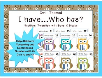 Owl:  I have ____.  Who has ____?  Twenties and Base Ten Blocks