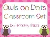 Owls on Dots Themed Classroom Set