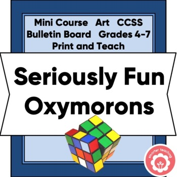 Oxymorons: SERIOUS FUN!
