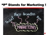 """""""P"""" Stands for Marketing ! PPT"""