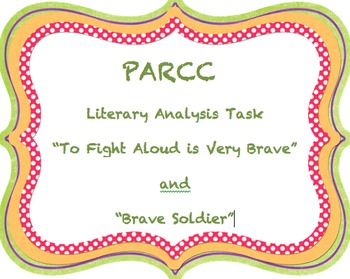 PARCC Like Assessment: Literary Analysis Task
