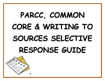 PARCC,COMMON CORE & WRITING TO SOURCES SELECTIVE RESPONSE