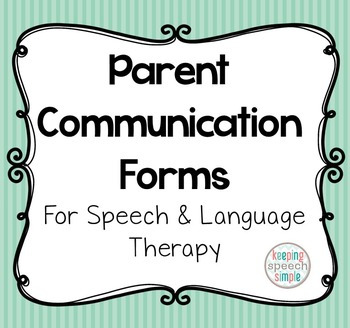 PARENT COMMUNICATION SHEETS FOR SPEECH AND LANGUAGE