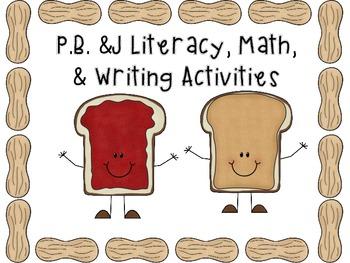 P.B. &J Literacy, Math, & Writing Activities