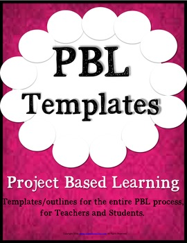 PBL - Project Based Learning Templates for Teachers - All Grades