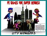 "PE Games for Superheroes!- ""City Avengers"""