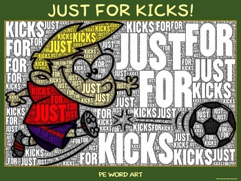 "PE Word Art Poster: ""Just for Kicks!"""
