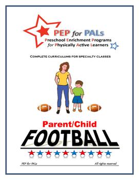PEP FOOTBALL Parent/Child PE Lesson plans preschool curriculum
