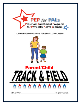 PEP TRACK & FIELD Parent/Child PE Lesson plans preschool c