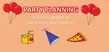 PLANNING FOR THE PARTY: A real life budgeting exercise for