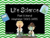 PLANT & ANIMAL ADAPTATIONS {TASK CARDS}