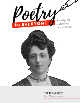 "POETRY FOR EVERYONE Study Guide- Lucy Maud Montgomery- ""To"