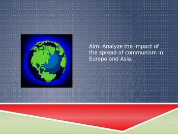 PPT: Spread of communism in Europe and Asia.