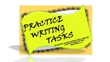 PRACTICE WRITING TASKS