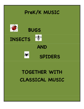 PreK/K MUSIC: BUGS, INSECTS AND SPIDERS TOGETHER WITH CLAS