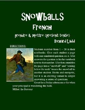 PRENDRE METTRE Snowballs FRENCH