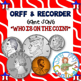 "ORFF & RECORDER Math and Music Song ""Who is on the Coin?"""