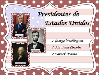 PRESIDENTS UNIT (WASHINGTON, LINCOLN AND OBAMA) SPANISH