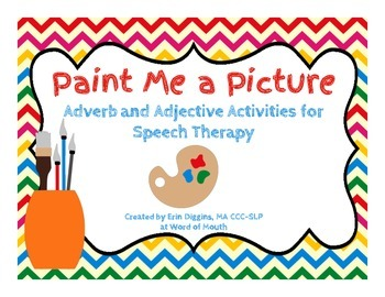 Paint Me A Picture - Adverb and Adjective Activities for S